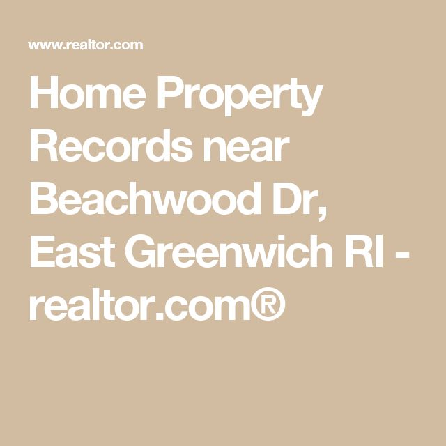 Home Property Records near Beachwood Dr, East Greenwich RI - realtor.com®