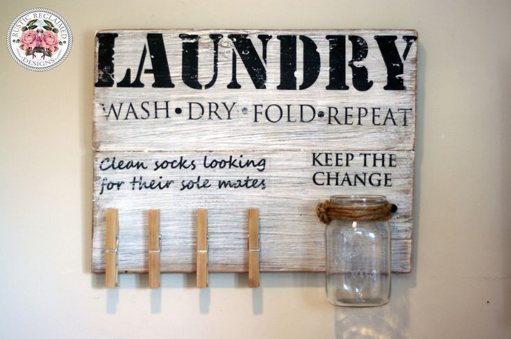 LAUNDRY Sign- Wash ● Dry ● Fold ● Repeat Clean socks looking for their sole mates. Bamboo clothes pins.  Keep the change mason jar wrapped in twine.