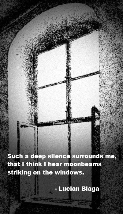 I hear moonbeams striking on the windows •