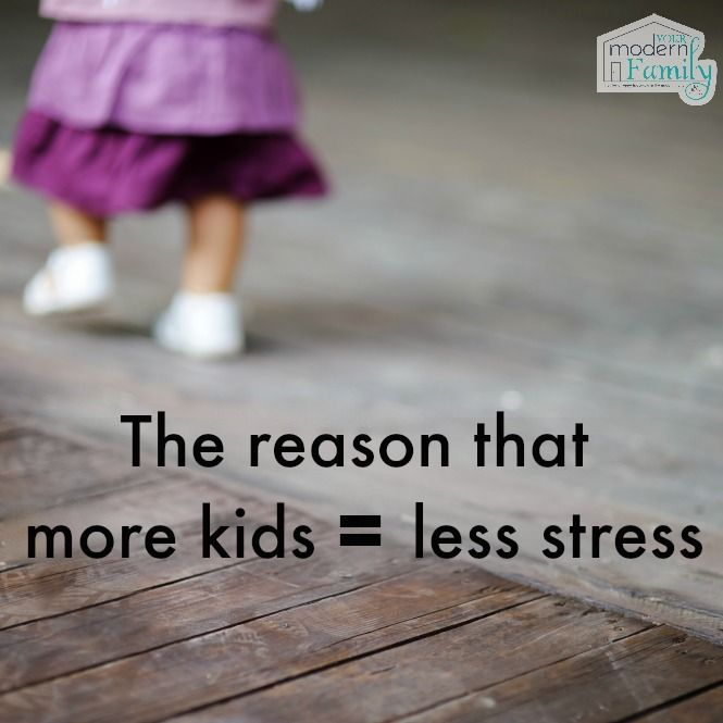Why having more kids is less stressful!  yourmodernfamily.com
