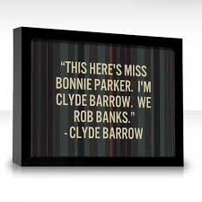 Image result for bonnie and clyde quotes