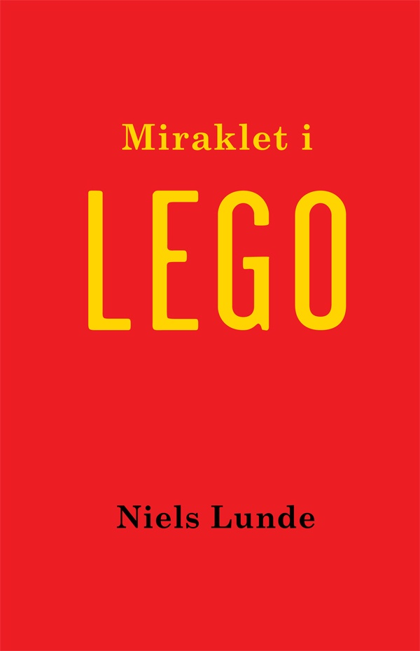 Miraklet i LEGO af Niels Lunde | Arnold Busck