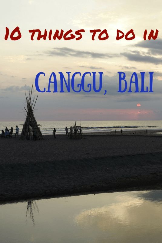 10 things to do in Canggu, Bali.