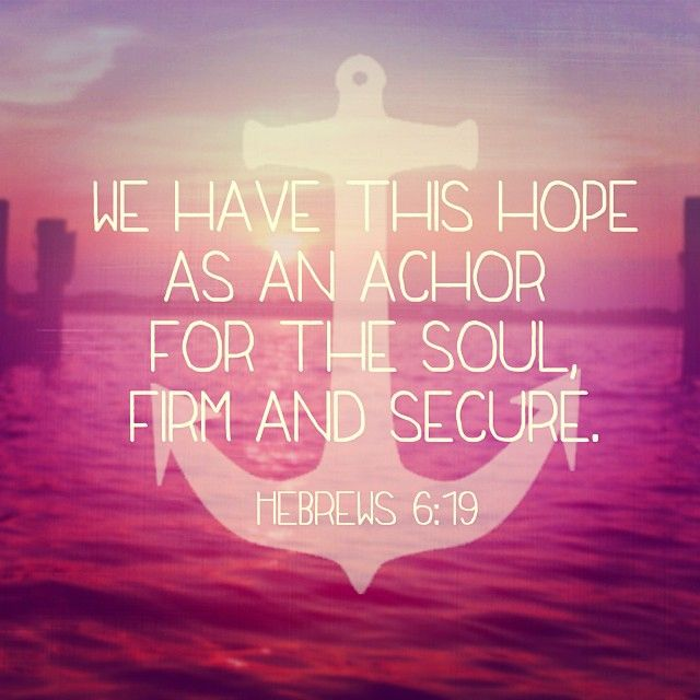 Scripture | Hebrews 6:19 Now THIS would be a good reason to get an anchor tattoo. If only 56432486 girls did already have one.