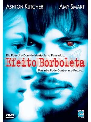 efeito borboleta | EFEITO BORBOLETA (The Butterfly Effect)