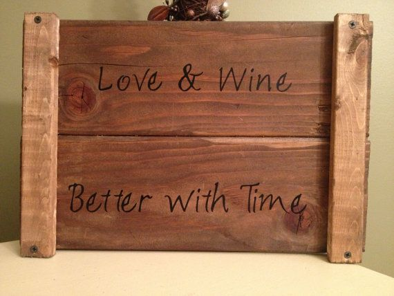 Wedding Theme Inspiration: Love & Wine; Better with Time!    Vintage Wine Crate Sign  Large by EclecticologyDesigns on Etsy, $25.00