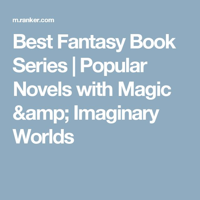 Best Fantasy Book Series | Popular Novels with Magic & Imaginary Worlds