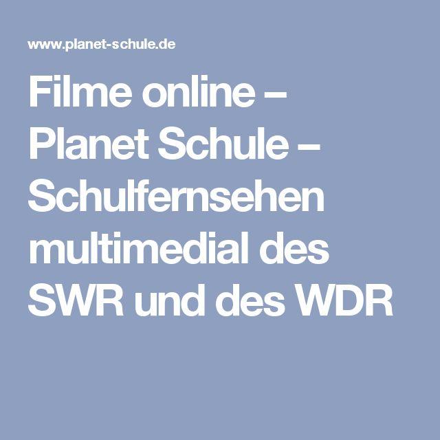 Filme online – Planet Schule – Schulfernsehen multimedial des SWR und des WDR