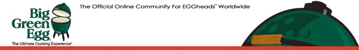 Big Green Egg - EGGhead Forum - The Ultimate Cooking Experience......