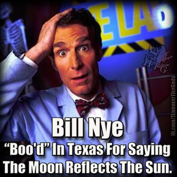 C'mon, Bill... everybody knows the moon reflects the love rising up from Willie Nelson's house.