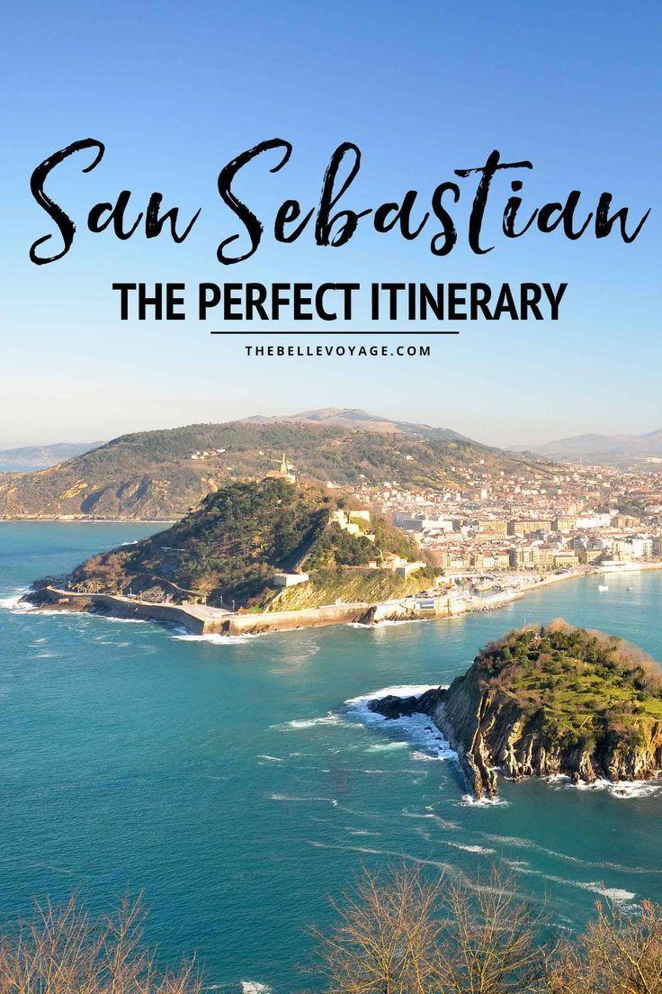 San Sebastián Spain The Perfect Itinerary For First Timers Northern Spain Travel San Sebastian Spain Spain Travel Guide