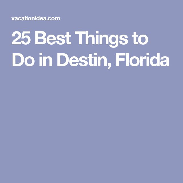 25 Best Things to Do in Destin, Florida