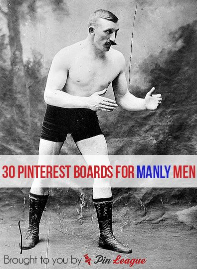 Pinning isn't just for women! How to Pin Like a Manly Man  30 Pinterest Boards for Men