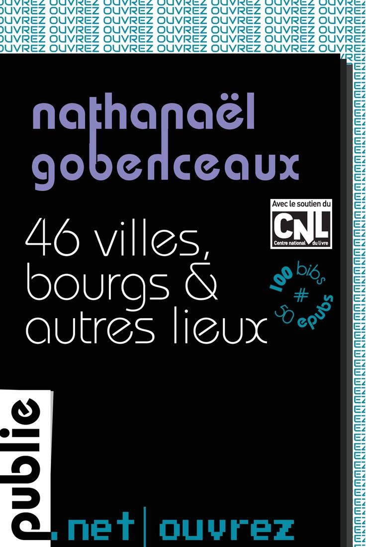 46 villes, bourgs & autres lieux, Nathanaël Gobenceaux