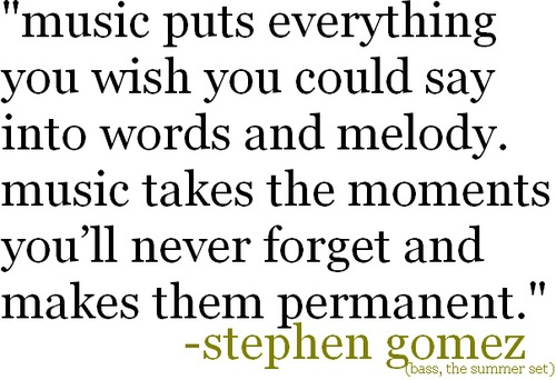 There is so much truth in this quote. When you lose someone that you truely loved you will always have a special song that was yalls that brings back all the memories.  I love you CJNF