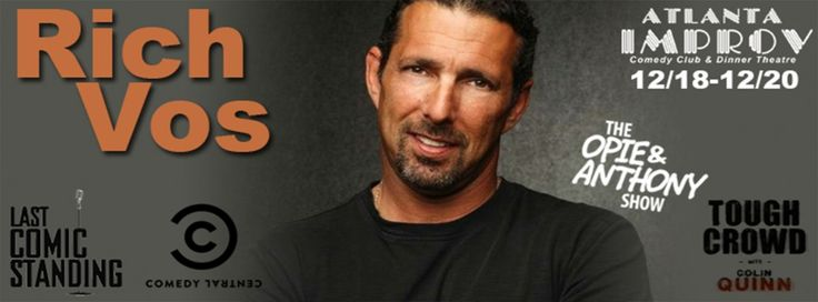 Meet the comedian who will perform at THE IMPROV ATLANTA February 19-21, 2015:  Rich Vos of Last Comic Standing & The Opie and Anthony Show  Plus get a discount on tickets!