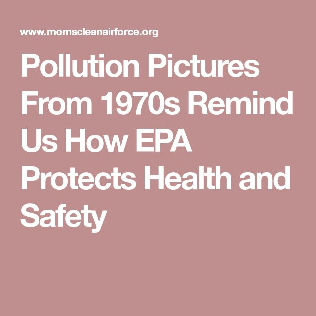 Pollution Pictures From 1970s Remind Us How EPA Protects Health and Safety