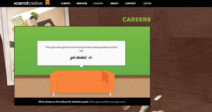 I mentioned the Carrot Creative website at the last meeting. They changed the interview questions but they are still fun. I like the usability and movement of this site. www.carrotcreative.com