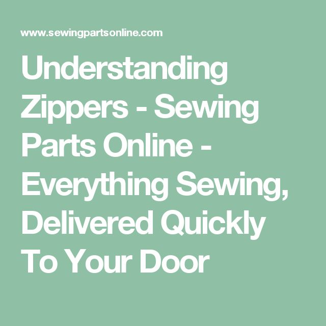 Understanding Zippers - Sewing Parts Online - Everything Sewing, Delivered Quickly To Your Door