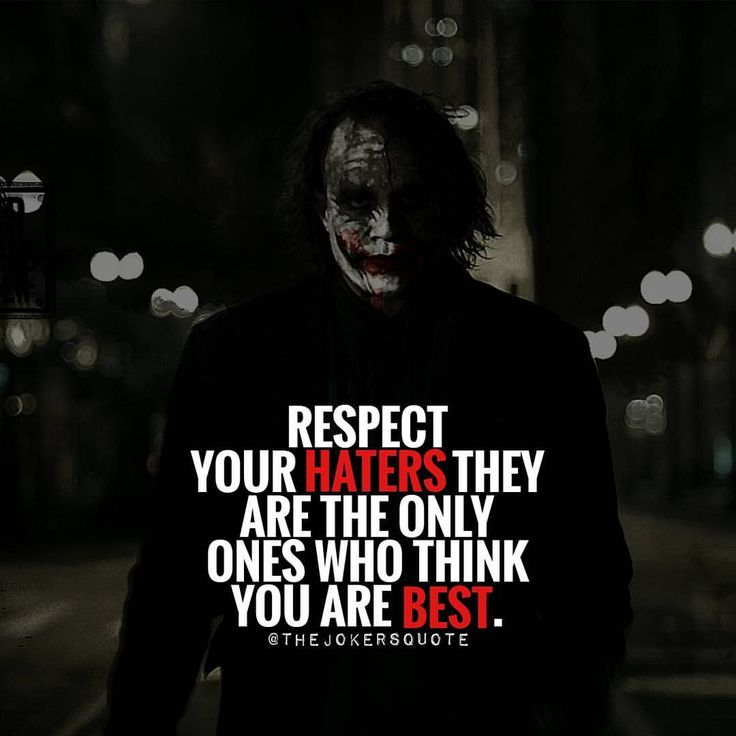 """1,023 Likes, 5 Comments - Joker Quotes (@thejokersquote) on Instagram: """"Respect Your Haters Must Follow @TheJokersQuote @TheJokerSayings For Daily Motivation And…"""""""