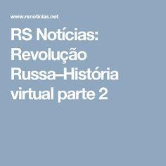 RS Notícias: Revolução Russa–História virtual parte 2