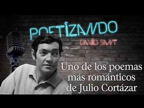 Uno de los poemas más románticos de Julio Cortázar