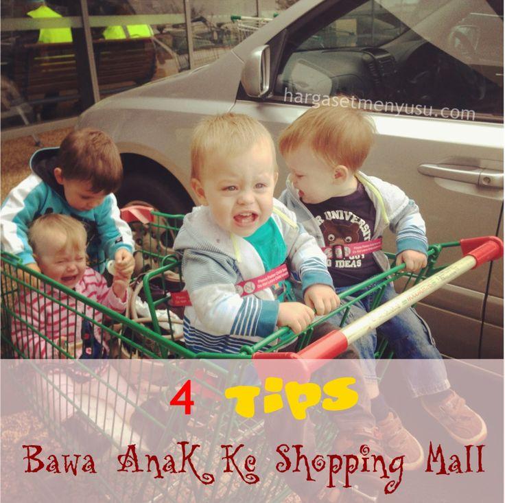 4 Tips Bawa Anak Kecil Ke Shopping Mall