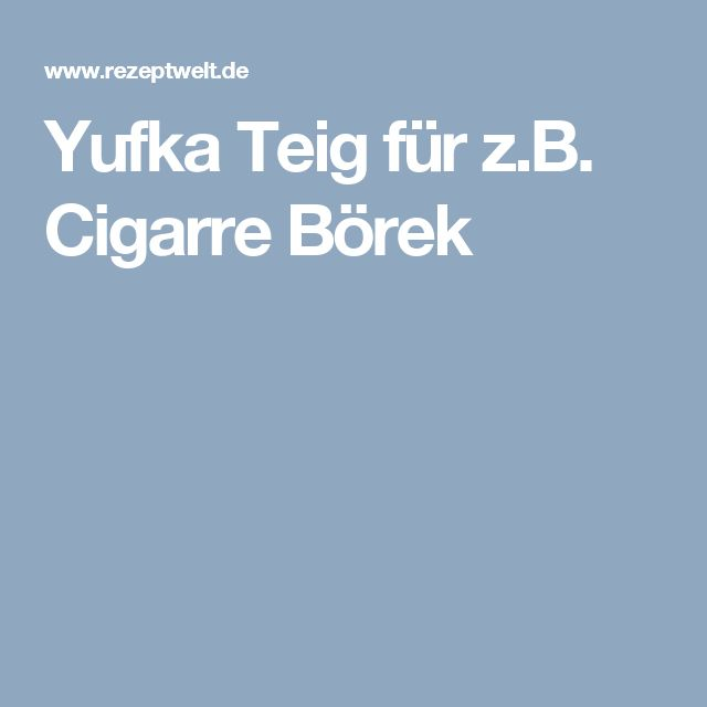 Yufka Teig für z.B. Cigarre Börek