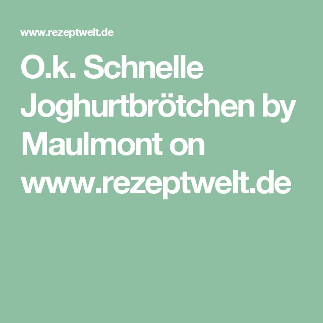 O.k.     Schnelle Joghurtbrötchen  by Maulmont on www.rezeptwelt.de