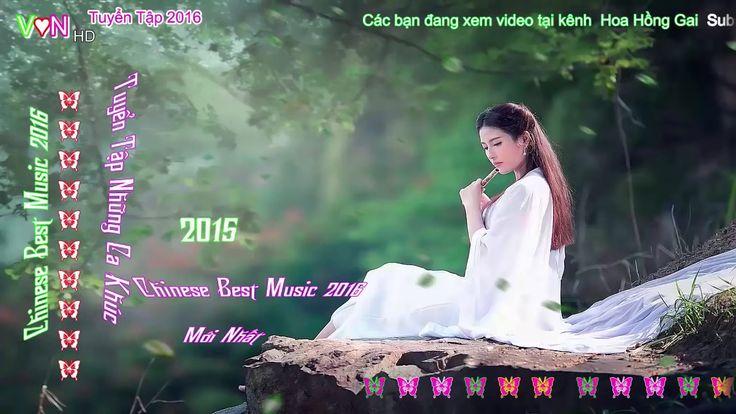 Những Ca Khúc Trung Hoa Mang Tâm Trạng Buồn Cho Người Thất Tình 2016 ♥♪ ¨¨♫ •♪ღ YouTube - YouTube