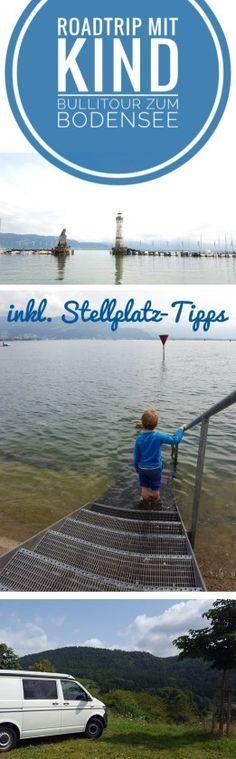 Roadtrip mit Kind - Mit dem VW-Bus von Köln zum Bodensee | Stellplatz Tipps | Reisen mit Kind | Stopps u.a. in Heidelberg, Lindau, Langenargen, Rheinfall, Seitingen-Oberflacht