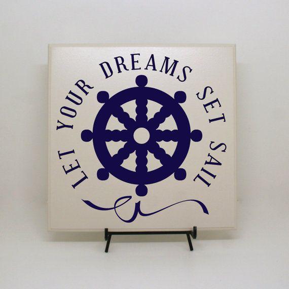 Let your dreams set sail sign - Sailing decor, At sea decor, Anchor decor, Ship wheel decor, Inspirational Sign, Vacation Home Decor on Etsy, $30.00