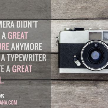 A Camera didn't make a Great Picture anymore than a Typewriter Wrote a Great Novel
