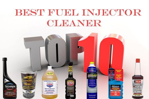 10 Best Fuel Injector Cleaner Cleaners System Clean Fuel