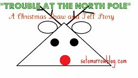 so tomorrow: Trouble at the North Pole: A Christmas Draw and Tell Story