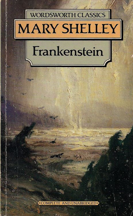 Frankenstein  Fiction  by Mary Shelley  Wordsworth Classics  1993  ISBN 1853260231
