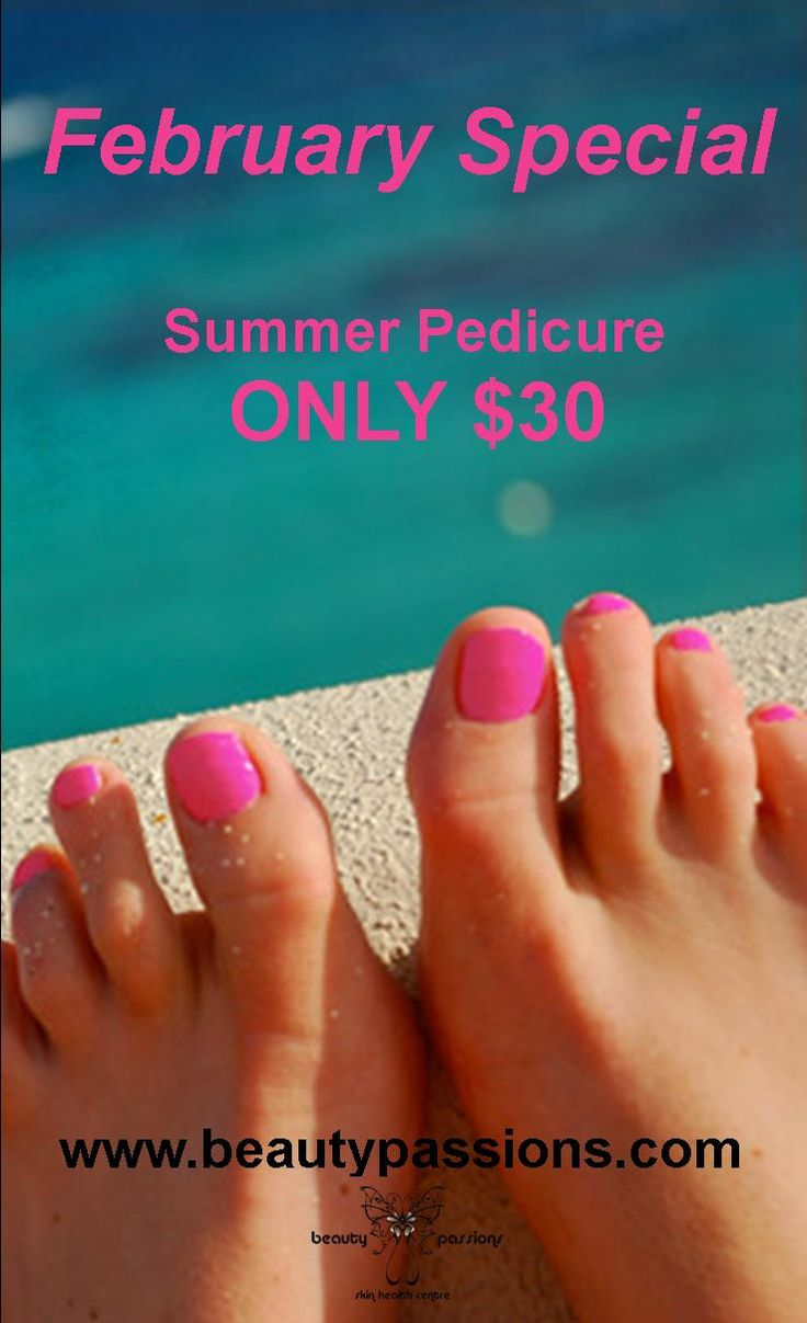 February Special Summer Pedicure only $30