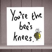 You're the bee's Knees Greeting Card by Eskimo Circus