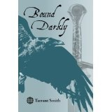 Bound Darkly (The Darkly Series) (Kindle Edition)By Tarrant Smith