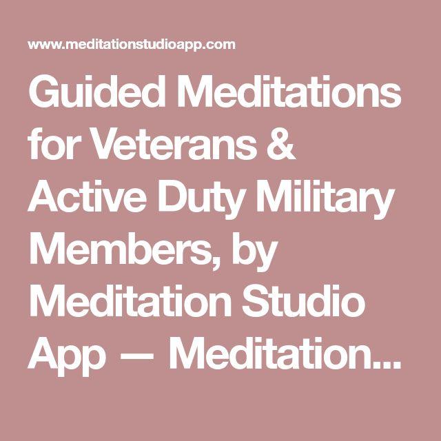 Guided Meditations for Veterans & Active Duty Military Members, by Meditation Studio App — Meditation Studio