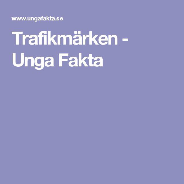 Trafikmärken - Unga Fakta