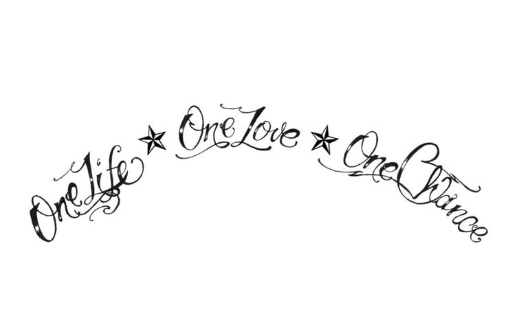 One Life, One Love, One Chance