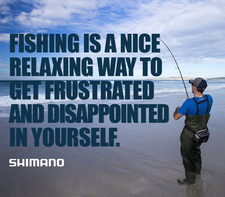 Fishing is a nice relaxing way to get frustrated and disappointed in yourself! #fishing #funny #joke #humour