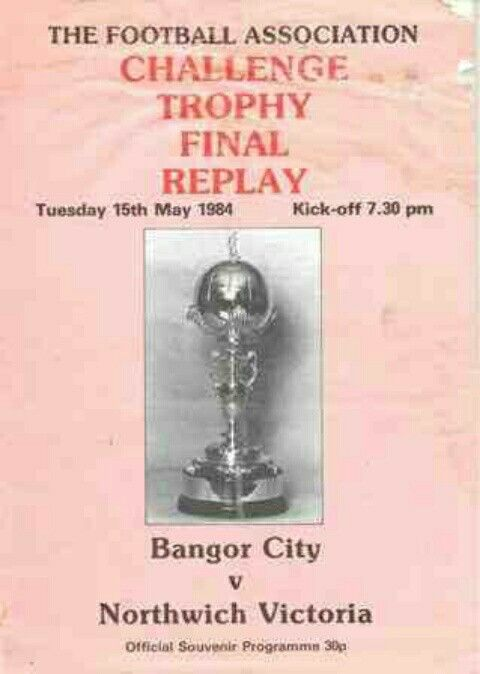 Northwich V. 2 Bangor C. 1 in May 1984 at the Victoria Ground, Stoke. Programme cover for the FA Trophy Final Replay.