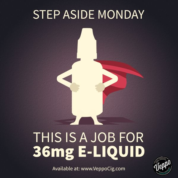 Need an extra strong kick in the morning on Mondays? This is a job for super strength 36mg e-liquid by Veppo. http://www.veppocig.com/products/E-liquid-Nicotine-Tobacco.html   One of the top brands for quality.
