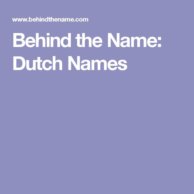 Behind the Name: Dutch Names