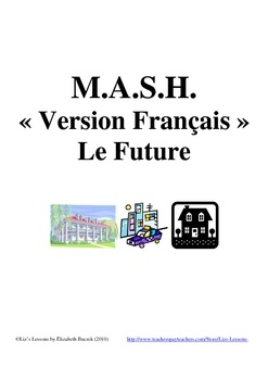 $ Remember playing MASH when you are in school? Have your students play in French in order to practice the future tense, profession, residence, and transportation vocabulary.