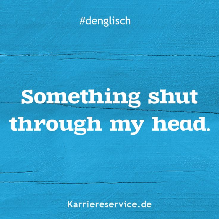 Pin auf Denglisch - Sprüche - Redewendungen - Sprichwörter