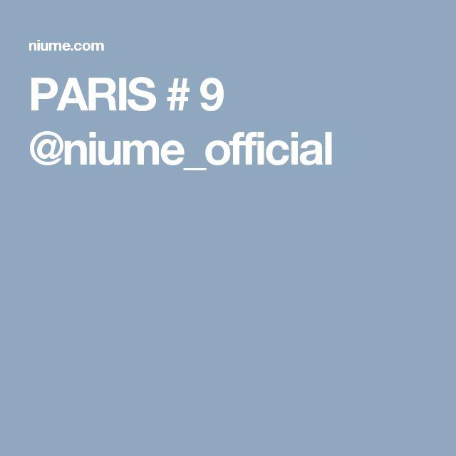 PARIS # 9 @niume_official