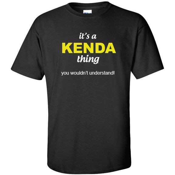 It's a kenda Thing You wouldn't Understand